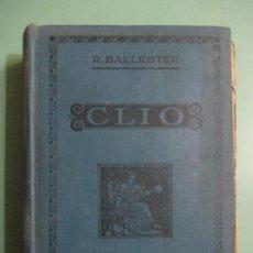 Libros antiguos: DR. RAFAEL BALLESTER Y CASTELL. CLÍO. INICIACIÓN AL ESTUDIO DE LA HISTORIA. TOMO 1. 1924. Lote 155654958