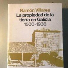 Libros antiguos: RAMON VILLARES. LA PROPIEDAD DE LA TIERRA EN GALICIA 1500-1936. Lote 155663470