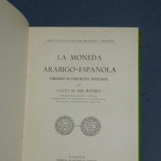 Libros antiguos: LA MONEDA ARÁBIGO ESPAÑOLA - CASTO Mª DEL RIVERO - MADRID 1933. Lote 155676918
