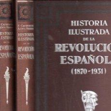 Libros antiguos: HISTORIA ILUSTRADA DE LA REVOLUCIÓN ESPAÑOLA 1870 - 1931 (IBERIA, 1932) DOS TOMOS. Lote 155682426