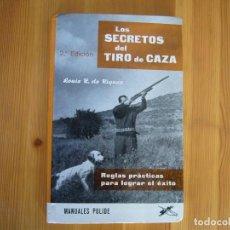 Libros antiguos: LOS SECRETOS DEL TIRO DE CAZA 2º EDICIÓN. Lote 155683662
