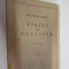 Libros antiguos: VIAJES DE GULLIVER TOMO TERCERO COMPAÑIA IBEROAMERICANA DE PUBLICACIONES ANTERIOR A 1940. Lote 155696958