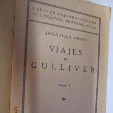 Libros antiguos: VIAJES DE GULLIVER TOMO PRIMERO COMPAÑIA IBEROAMERICANA DE PUBLICACIONES ANTERIOR A 1940. Lote 155697146