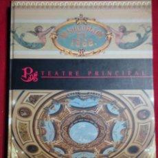Libros antiguos: LIBRO TEATRE PRINCIPAL SABADELL INAUGURADO EN 1886 IMPRESO EN EL AÑO 2006. Lote 155751694
