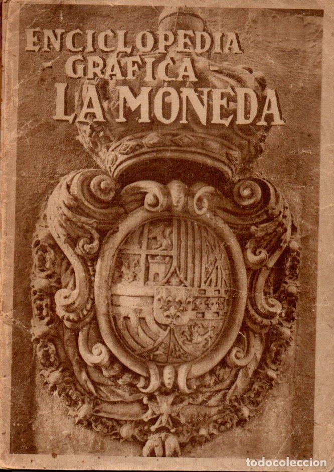 ENCICLOPEDIA GRÁFICA LA MONEDA (ED. CERVANTES, 1931) (Libros Antiguos, Raros y Curiosos - Ciencias, Manuales y Oficios - Otros)