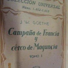 Libros antiguos: GOETHE : CAMPAÑA DE FRANCIA Y CERCO DE MAGUNCIA TOMO I Y II ESPASA CALPE - 1928. Lote 155860610