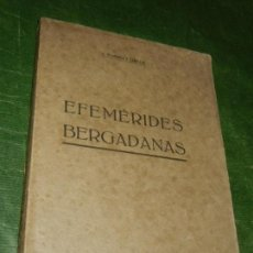Libros antiguos: BERGA: EFEMÉRIDES BERGADANAS, DE JACINTO VILARDAGA Y CAÑELLAS - 1919. Lote 155900162