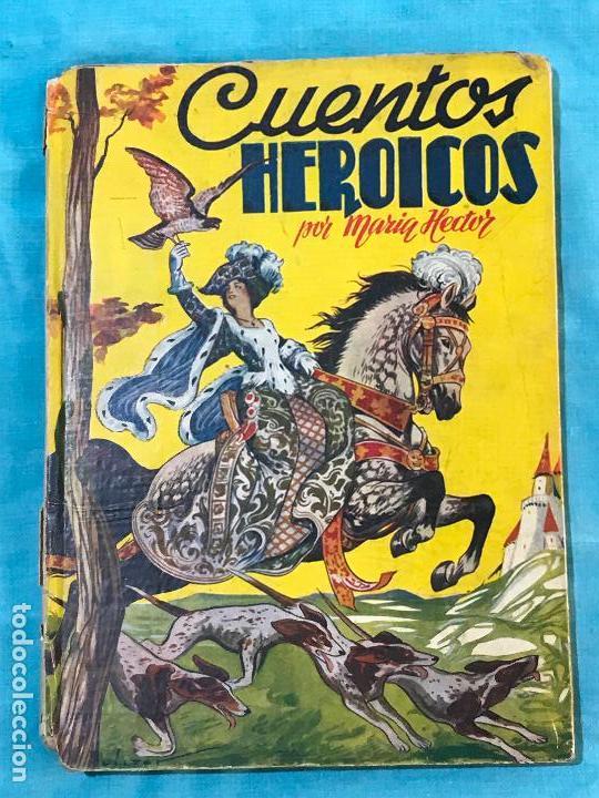 CUENTOS HERÓICOS - HÉCTOR, MARÍA (Libros Antiguos, Raros y Curiosos - Literatura Infantil y Juvenil - Otros)