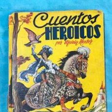 Libros antiguos: CUENTOS HERÓICOS - HÉCTOR, MARÍA. Lote 155902206