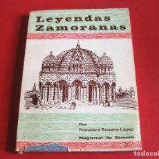 Livros antigos: LEYENDAS ZAMORANAS POR FRANCISCO ROMERO LÓPEZ - CUARTA EDICIÓN. Lote 155908006