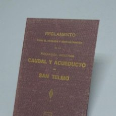 Libros antiguos: BREVE RESEÑA HISTÓRICA Y REGLAMENTO DE LA FUNDACIÓN BENÉFICA CAUDAL Y ACUEDUCTO DE SAN TELMO-1928. Lote 155922298