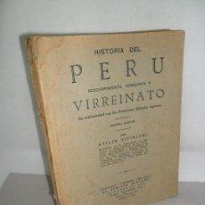 Libros antiguos: HISTORIA DEL PERÚ, DESCUBRIMIENTO, CONQUISTA Y VIRREINATO, ATILIO SIVIRICHI, LIMA, 1933. Lote 155942998