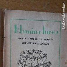 Libros antiguos: LLAMINADURES. REPOSTERIA. DOLÇOS, GELATS, MERENGUES, BUNYOLS... IGNASI DOMÈNECH. 192?. Lote 155945842