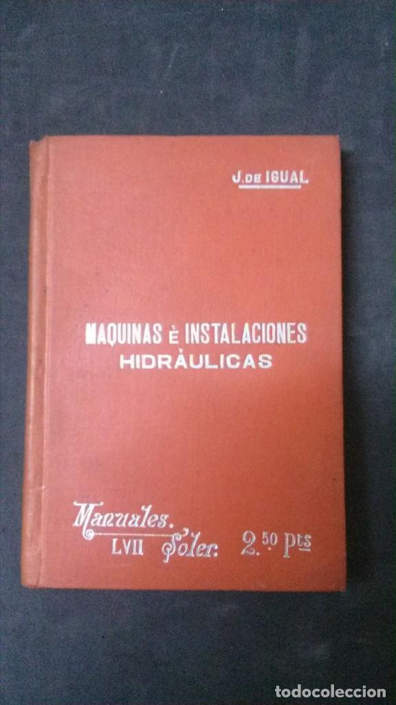 MANUALES SOLER-MÁQUINAS E INSTALACIONES HIDRÁULICAS (Libros Antiguos, Raros y Curiosos - Ciencias, Manuales y Oficios - Otros)
