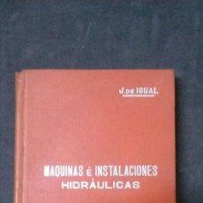 Libros antiguos: MANUALES SOLER-MÁQUINAS E INSTALACIONES HIDRÁULICAS. Lote 155962866