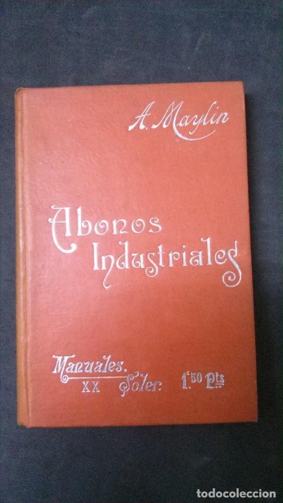 MANUALES SOLER-ABONOS INDUSTRIALES (Libros Antiguos, Raros y Curiosos - Ciencias, Manuales y Oficios - Otros)