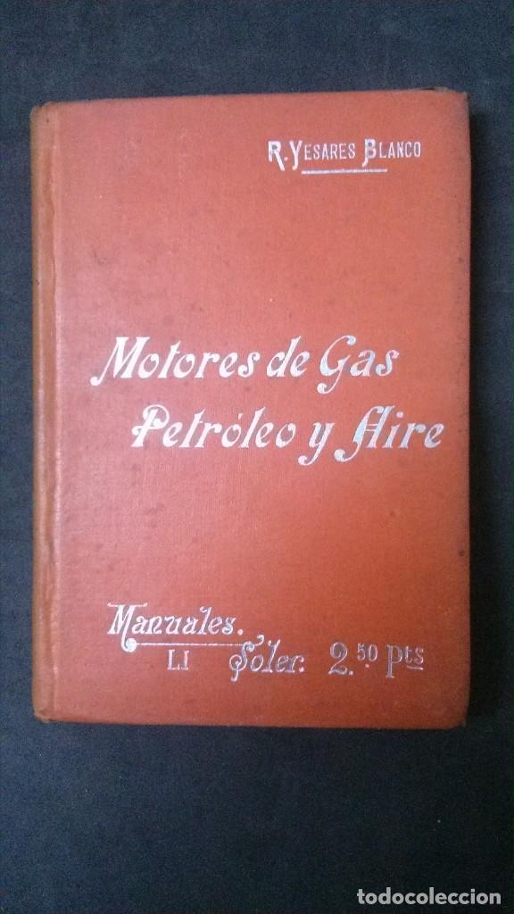 MANUALES SOLER-MOTORES DE GAS, PETRÓLEO Y AIRE (Libros Antiguos, Raros y Curiosos - Ciencias, Manuales y Oficios - Otros)