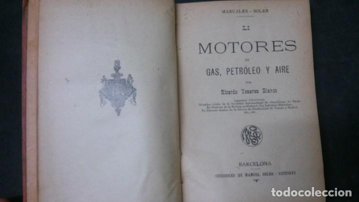 Libros antiguos: MANUALES SOLER-MOTORES DE GAS, PETRÓLEO Y AIRE - Foto 2 - 155964510