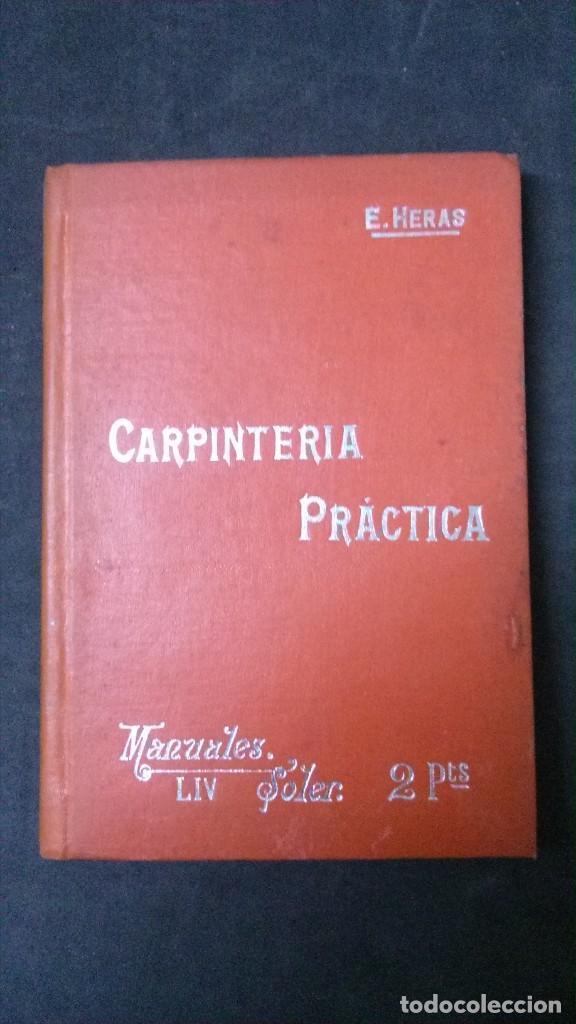 MANUALES SOLER-CARPINTERIA PRÁCTICA (Libros Antiguos, Raros y Curiosos - Ciencias, Manuales y Oficios - Otros)
