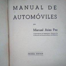 Libros antiguos: MANUAL DE AUTOMÓVILES. MANUEL ARIAS PAZ. PRIMERA EDICIÓN 1940. MUY BUEN ESTADO. Lote 155973298