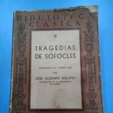 Libros antiguos: TRAGEDIAS DE SÓFOCLES. TRADUCTOR JOSÉ ALEMANY BOLUFER. BIBLIOTECA CLÁSICA 1943. Lote 155976758