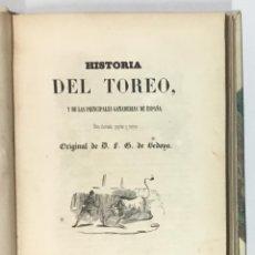 Libros antiguos: HISTORIA DEL TOREO, Y DE LAS PRINCIPALES GANADERIAS DE ESPAÑA. BEDOYA, D. F. G. DE. . Lote 155978394