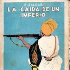 Libros antiguos: EMILIO SALGARI : LA CAIDA DE UN IMPERIO (CALLEJA). Lote 155986794