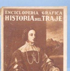 Libros antiguos: HISTORIA DEL TRAJE. ENCICLOPEDIA GRAFICA. M. BORRAS . Lote 155990210