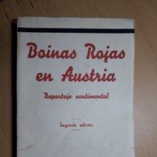 Libros antiguos: BOINAS ROJAS EN AUSTRIA. REPORTAJE SENTIMENTAL. Lote 155993925
