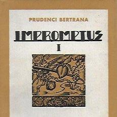 Libros antiguos: IMPROMTUS I / PRUDENCI BERTRANA. BCN, 1936. 20X14CM. 201 P.. Lote 156007902