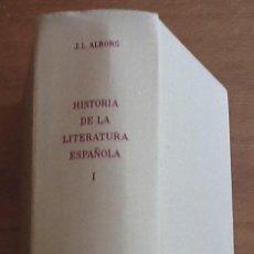 Libros antiguos: HISTORIA DE LA LITERATURA ESPAÑOLA. TOMO I. EDAD MEDIA Y RENACIMIENTO. JUAN LUIS ALBORG. Lote 156051702