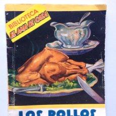 Libros antiguos: LIBRO LOS POLLOS POR BERNARD DE FERRER - RECETAS - BIBLIOTECA EL AMA DE CASA - EDITORIAL MOLINO. Lote 156051714