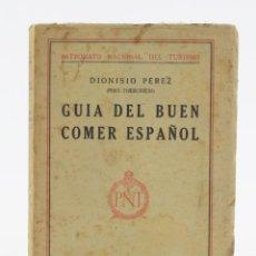 Libros antiguos: GUIA DEL BUEN COMER ESPAÑOL, DIONISO PEREZ, 1929, PATRONATO NACIONAL DEL TURISMO, MADRID. 19,5X13CM. Lote 156051882