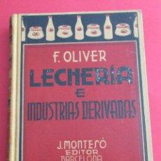 Alte Bücher - LECHERÍA E INDUSTRIAS DERIVADAS. OLIVER. MONTESÓ 1935. CARTONÉ. 349 PÁG. ILUSTRACIONES. 22,5 X 16 CM - 156168410