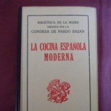 Libros antiguos: LA COCINA ESPAÑOLA MODERNA.PARDO BAZAN,EMILIA(CONDESA)S.A.RENACIMIENTO.S/F 1913.. Lote 156244554