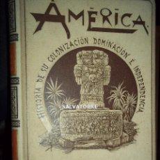 Libros antiguos: JOSE COROLEU.AMERICA.TOMO PRIMERO.MONTANER Y SIMON.1894.HISTORIA COLONIZACION.DOMINACION . Lote 156256542