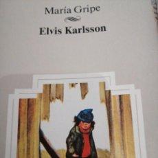 Libros antiguos: ELVIS KARLSSON. PLANETA. MARÍA GRIPE. Lote 156331558