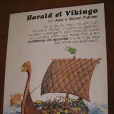 Libros antiguos: HARALD EL VIKINGO. ANIE Y MICHEL POLITZER. ED. ARGOS VERGARA. 1979. Lote 156387514