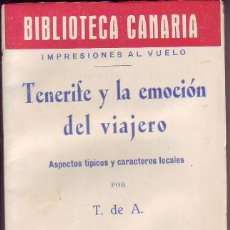 Libros antiguos: BIBLIOTECA CANARIA. TENERIFE Y LA EMOCION DEL VIAJERO - TENERIFE. Lote 156450190