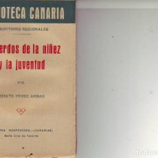 Libros antiguos: BIBLIOTECA CANARIA. RECUERDOS DE LA NIÑEZ Y LA JUVENTUD - TENERIFE. Lote 156450290