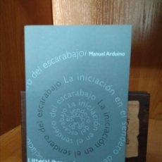 Libros antiguos: LA INICIACIÓN EN EL SENDERO DEL ESCARABAJO, MANUEL ARDUINO. Lote 156470994