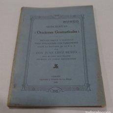 Libros antiguos: ORACIONES GRAMATICALES DON JUAN CRUZ BUSTO IMPRENTA Y LIBRERÍA DE LA RIOJA 1909. Lote 156506340