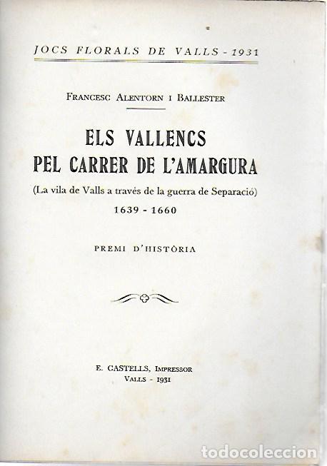 ELS VALLENCS PEL CARRER DE L' AMARGURA.LA VILA DE VALLS A TRAVÉS DE LA GUERRA DE SEPARACIÓ 1639-1660 (Libros Antiguos, Raros y Curiosos - Historia - Otros)