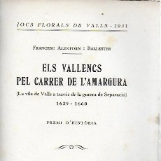 Libros antiguos: ELS VALLENCS PEL CARRER DE L' AMARGURA.LA VILA DE VALLS A TRAVÉS DE LA GUERRA DE SEPARACIÓ 1639-1660. Lote 156508694