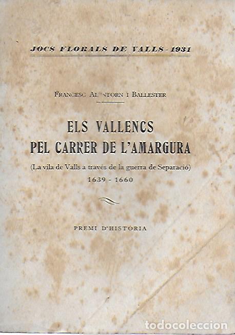 Libros antiguos: Els vallencs pel carrer de l amargura.La Vila de Valls a través de la guerra de separació 1639-1660 - Foto 4 - 156508694