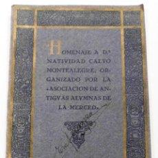 Libros antiguos: HOMENAJE A DOÑA NATIVIDAD CALVO MONTEALEGRE, ORGANIZADO POR LA ASOCIACIÓN DE ANTIGUAS ALUMNAS DE LA . Lote 156550154