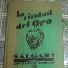 Libros antiguos: LA CIUDAD DE ORO E. SALGARI ED. SATURNINO CALLEJA PASTA DURA 222 PAGINAS CON LAMINAS . Lote 156561586