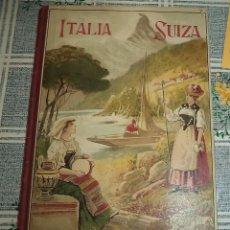 Libros antiguos: ITALIA SUIZA ALFREDO OPISSO IMPRENTA ELZEVIRIANA 1928 LIBRO DE LECTURA ESCOLAR PASTA DURA 143 PAGINA. Lote 156563270
