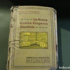 Libros antiguos: LA NUEVA COCINA ELEGANTE ESPAÑOLA-PRIMERA EDICIÓN RARA 1915. Lote 156564990
