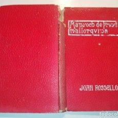Libros antiguos: MANYOCH DE FRUYTA MALLORQUINA, JOAN ROSELLÓ DEDICATORIA DEL AUTOR A JAUME MASSÓ TORRENS. . Lote 156568702